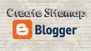 How to create sitemap on Blogger blog