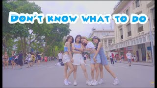 [KPOP IN PUBLIC CHALLENGE] BLACKPINK 블랙핑크 - Don't Know What To Do DANCE COVER BY W-Unit from Vietnam