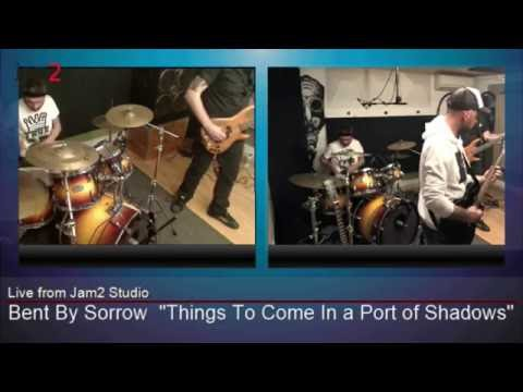 BENT BY SORROW - THINGS TO COME IN A PORT OF SHADOWS  (LIVE)