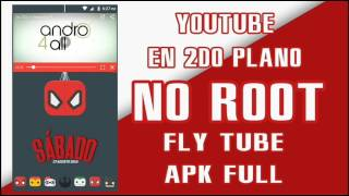 FLYTUBE APK COMPLETO|VE TUS VIDEOS FAVORITOS DE YOUTUBE EN 2DO PLANO