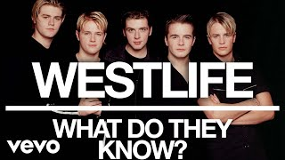 Westlife - What Do They Know? (Official Audio)