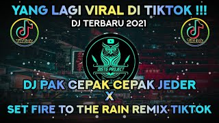 Download lagu DJ PAK CEPAK CEPAK JEDER x SET FIRE TO THE RAIN REMIX TIKTOK VIRAL TERBARU 2021