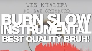 Burn Slow Instrumental - Best Quality/Free DL