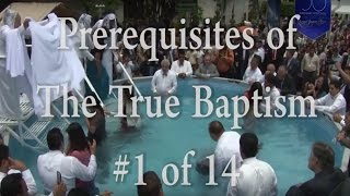 #1 of 14 - Prerequisites for The True Baptism - One Minute Truths