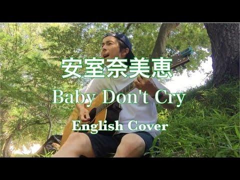 安室奈美恵(Amuro Namie) - Baby Don't Cry (English Cover) By Loser Kid