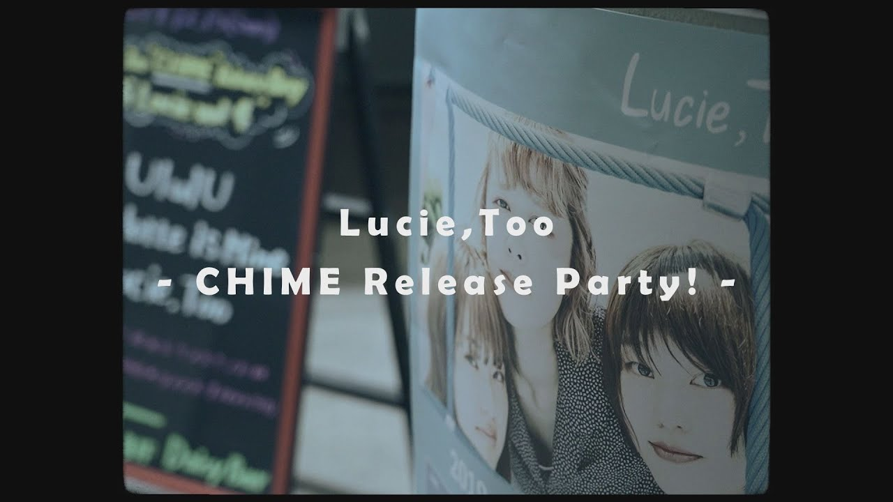 Lucie,Too - 2019.12.15 下北沢DaisyBar「CHIME」Release Partyのドキュメンタリームービーを公開 かなこ(Ba & Cho)2020年1月25日脱退を発表 thm Music info Clip