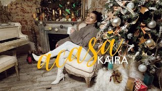 KAIRA - ACASĂ (Official Video)