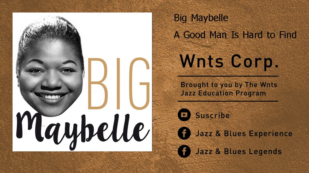 Big Maybelle - A Good Man Is Hard to Find