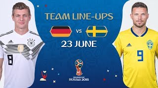 LINEUPS – GERMANY V SWEDEN - MATCH 27 @ 2018 FIFA World Cup™