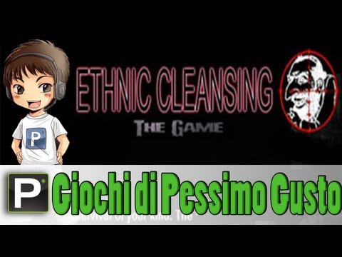 Giochi di Pessimo Gusto - EP10 Ethnic Cleansing: The Game