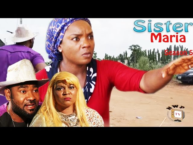 Sister Maria Nigerian Movie [Season 5] - Story of a Devoted Christian Girl