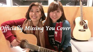 Officially Missing You cover by Jaymie & PingLam