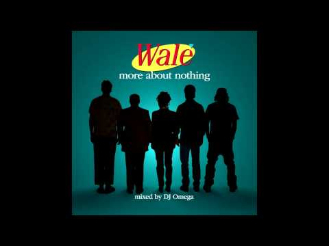 Wale-Friends N Strangers | More About Nothing (2010)