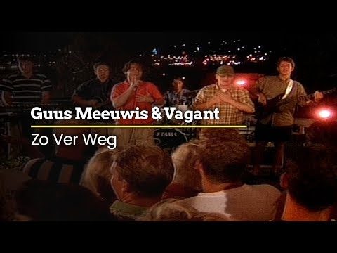 Guus Meeuwis & Vagant - Zo Ver Weg (Official Video)