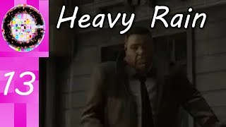 Sadness Trilogy 13: Heavy Rain: Whoops