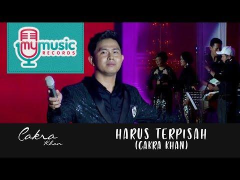 download lagu HARUS TERPISAH - CAKRA KHAN gratis