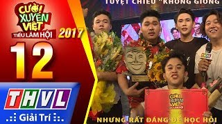 THVL | Cười xuyên Việt – TLH 2017 | Quán quân bật mí tuyệt chiêu thú vị giúp đội giành chiến thắng