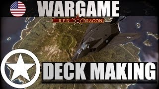 Wargame: Red Dragon - What the Deck - Deck Making