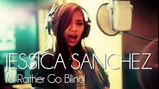 Jessica Sanchez I 39 D Rather Go Blind Etta James New Single