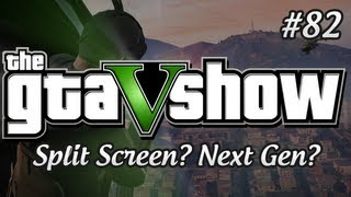 GTA V Split Screen, Map, Next gen and More! Frequently Asked Questions - The GTA V Show (Episode 82)