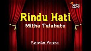 Mitha Talahatu Rindu Hati Karaoke