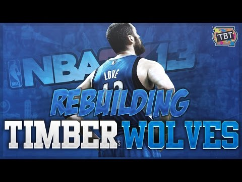 (#TBT) NBA 2K13 Association: Rebuilding the Minnesota Timberwolves!