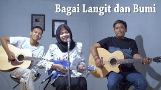 Bagai Langit dan Bumi Cover by Ferachocolatos ft. Gilang & Bala