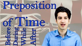 Preposition of Time (before during while after)