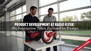 Product Development at Radio Flyer: An Innovative Team Focused on Design