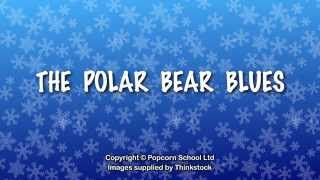 Polar Bear Blues -  kids + children - animation  karaoke songs lyrics