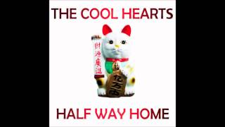 The Cool Hearts - Half Way Home