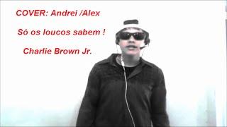 TRABALHO DE MÚSICA - Só os Loucos Sabem  - Charlie Brown Jr. - COVER