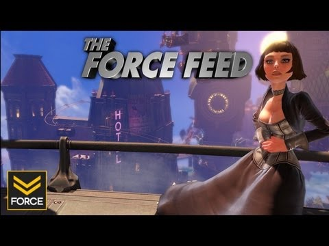 The Force Feed - BioShock Infinite Delay Makes Elizabeth Cry (May 9th 2012)