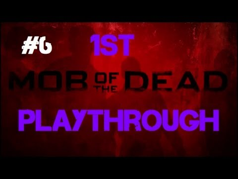 Mob of the Dead - Our First Co-op Playthrough! (Part 6)