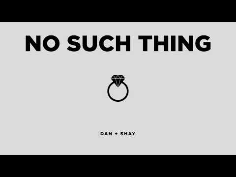 Dan + Shay - No Such Thing (Official Audio)