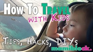 How To Travel With Kids | English Version | mamiblock - Der Mami Blog