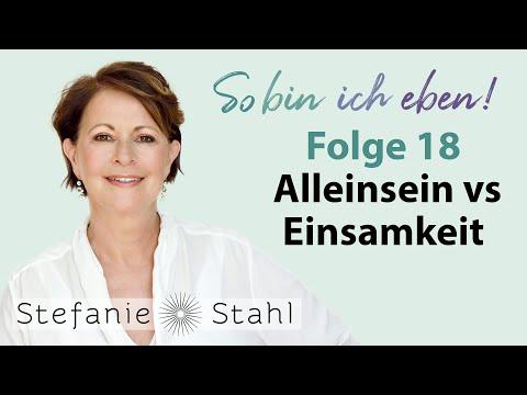 Stefanie Stahl #18 | Alleinsein versus Einsamkeit | Podcast