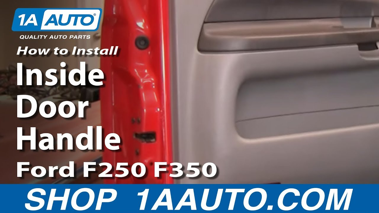 How To Install Replace Inside Door Handle Ford F250 F350 Super Duty 99-07 1aauto Com