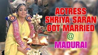 Actress Shriya Saran Got Married @ Madurai Meenakshi Amman Temple | Kollywood Updates