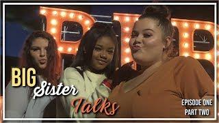 Big Sister Talks EP 002 | Mai'a Lacole