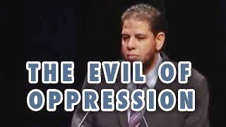 The Evil of Oppression – Dr. Reda Bedeir