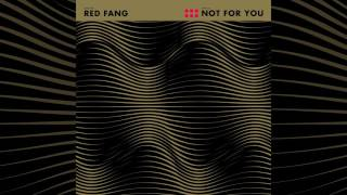 RED FANG - Not For You (audio)