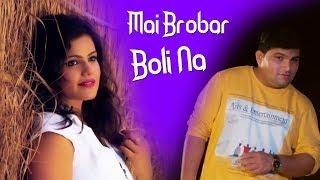 Mai Brobar Boli Na (Full Song) | Annu Sardana, Sonam Tiwari,Raju Punjabi | Latest Haryanvi Song 2018