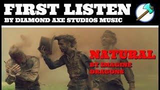 Download Lagu FIRST LISTEN: Natural by Imagine Dragons (Diamond Axe Studios Music) Gratis STAFABAND