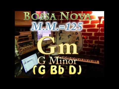 Gm Minor (G Bb D) Bossa Nova - M.M.=125 - One Chord Vamp