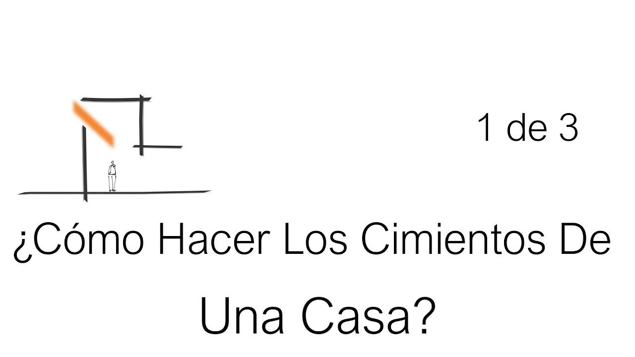 C mo hacer los cimientos de una casa parte 1 de 3 youtube - Ayuda para construir mi casa ...