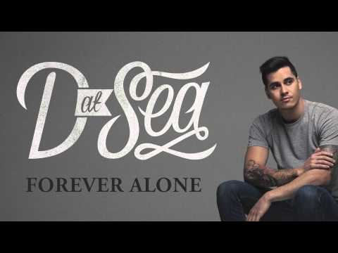D At Sea - Forever Alone