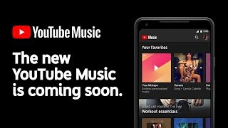 The new YouTube Music is coming soon
