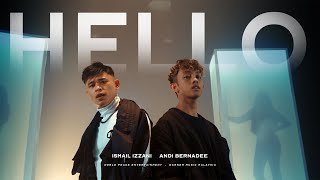 Ismail Izzani & Andi Bernadee - Hello (Ismail Version | Official Music Video)