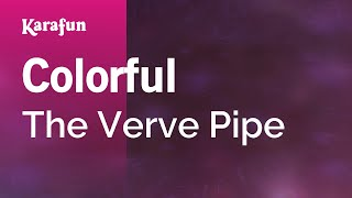 Karaoke Colorful - The Verve Pipe *